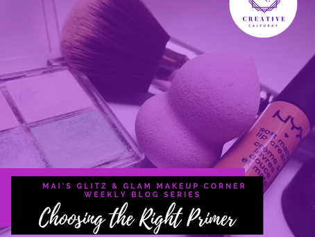 "MAI's Glitz & Glam Makeup Corner: ""Choosing the Right Primer"""