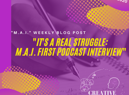 """""""it's a real struggle: """"M.A.I."""" first podcast interview"""""""