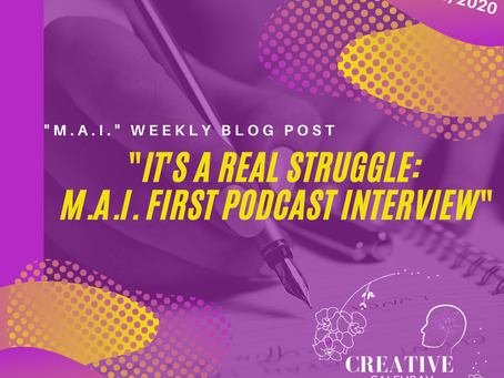 """it's a real struggle: ""M.A.I."" first podcast interview"""