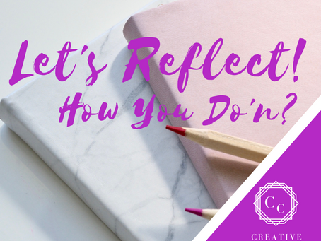 Let's Reflect! How You Do'n?