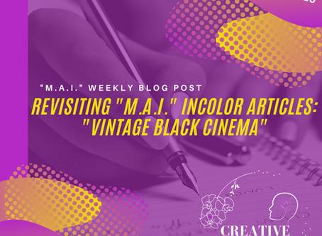 "Revisiting ""M.A.I."" Incolor Articles: ""Vintage BlAck Cinema"""