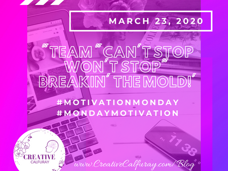 "Team ""Can't stop won't Stop"" Breakin' the mold!"