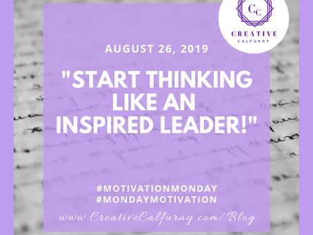 """Start thinking like an """"inspired leader"""""""