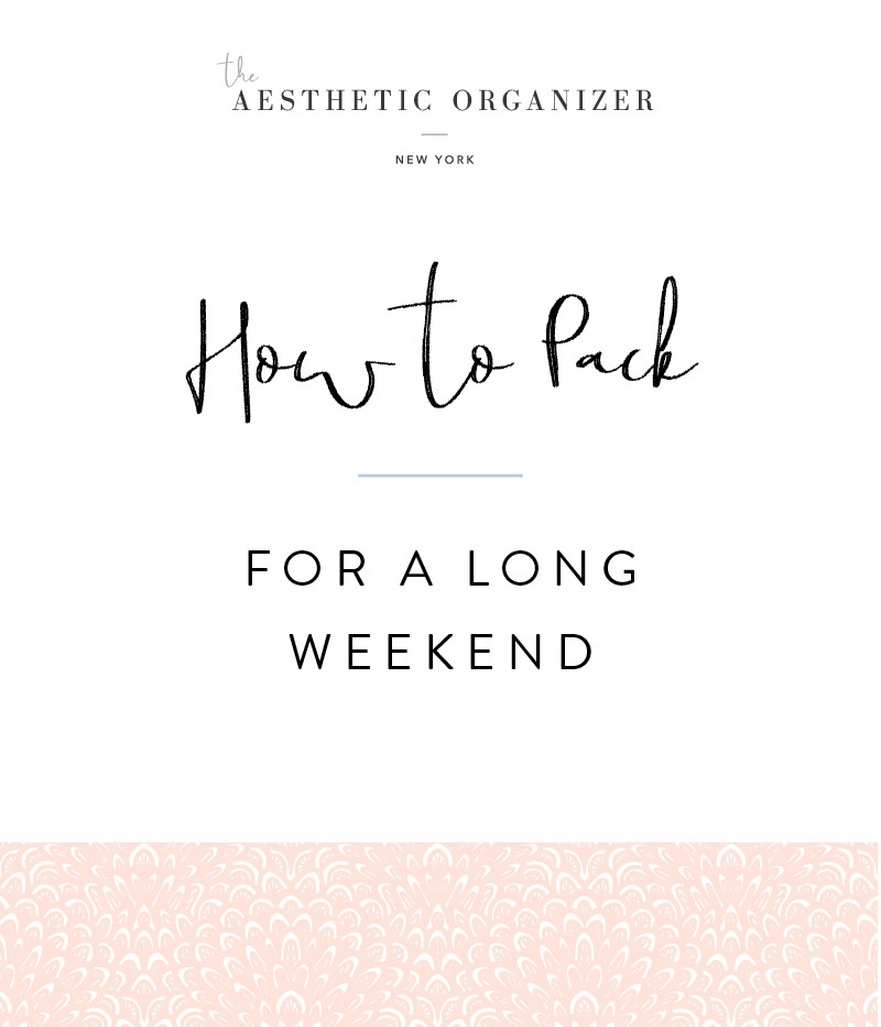 how-to-pack-for-a-weekend-trip-long-weekend-packing-guide