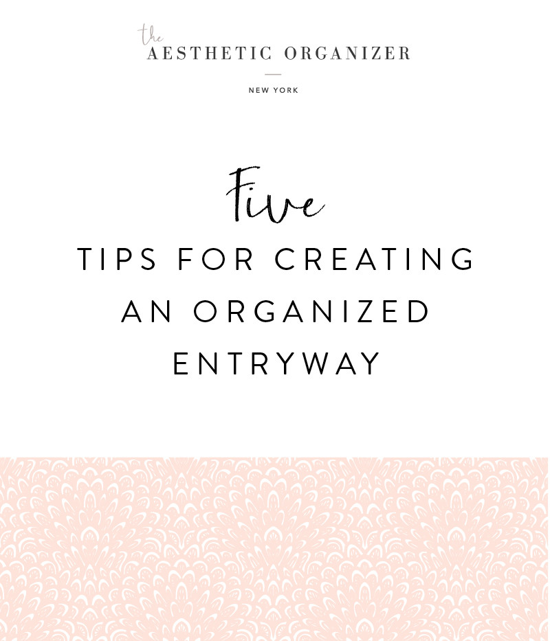 5-tips-for-creating-an-organized-entryway-beautiful-entry-way-storage-solutions-by-new-york-professional-organizer-the-aesthetic-organizer