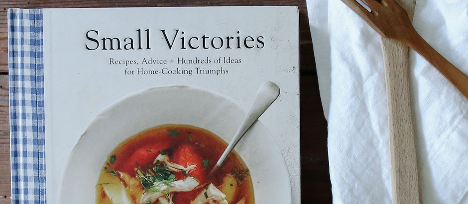 Small Victories: My New Go-To Cookbook