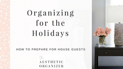 Organizing for the Holidays: How to Prepare