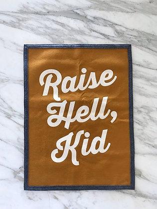 """""""Raise Hell, Kid"""" Flag"""