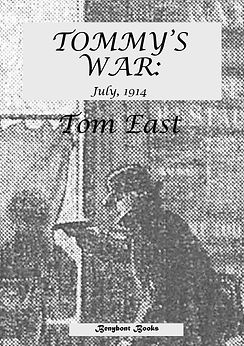 Tommy's War: July 1914 - an out of the ordinary look at the month before WWI