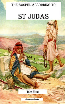 The Gospel According to St Judas. SAINT Judas?