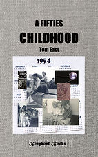 A Fifties' Childhood - Tom East