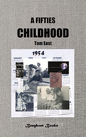 A Fifties Childhood: non-faction by Tom East