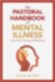 The Pastoral Handbook of Mental Illness,
