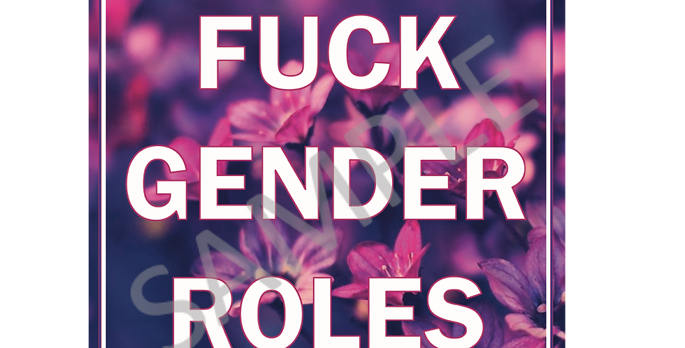 Fuck Gender Roles Purple Flowers Poster (A3)