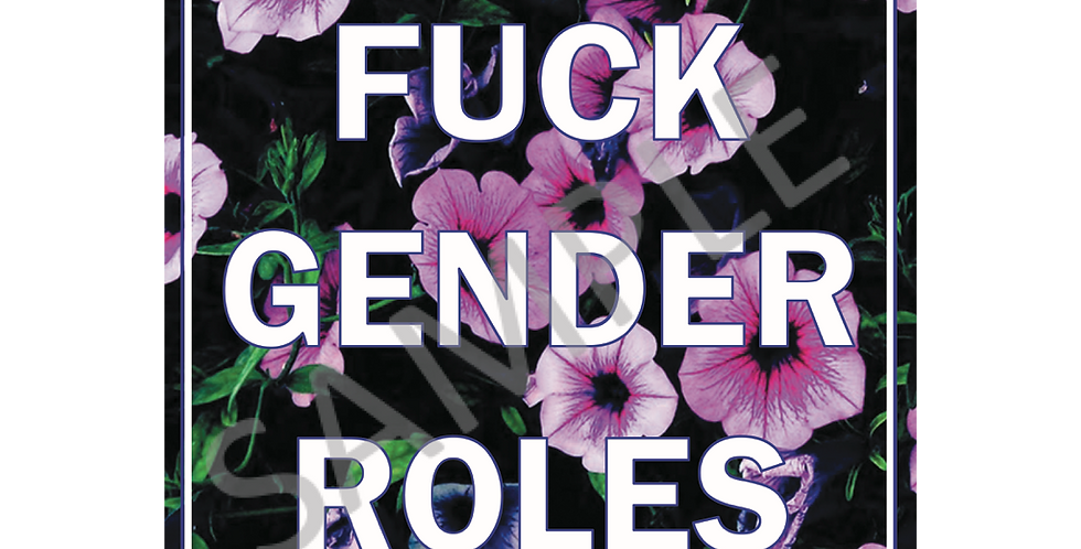 Fuck Gender Roles Pink Flowers Poster (A3)