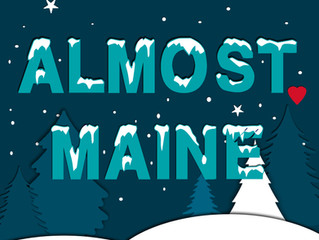 "Almost have time to be in a production? Consider auditioning for ""Almost, Maine""!"