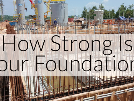 How Strong Is Your Foundation?