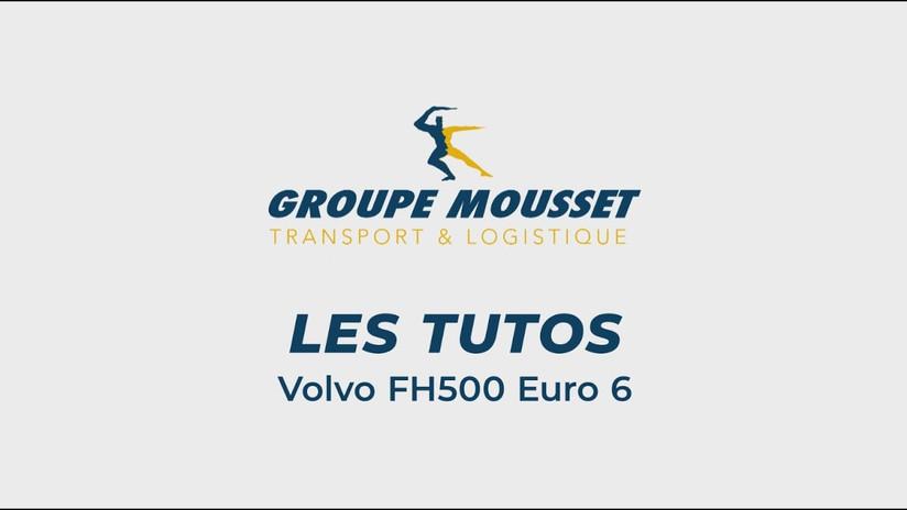 Groupe Mousset - Tutoriel Volvo FH500 Euro 6