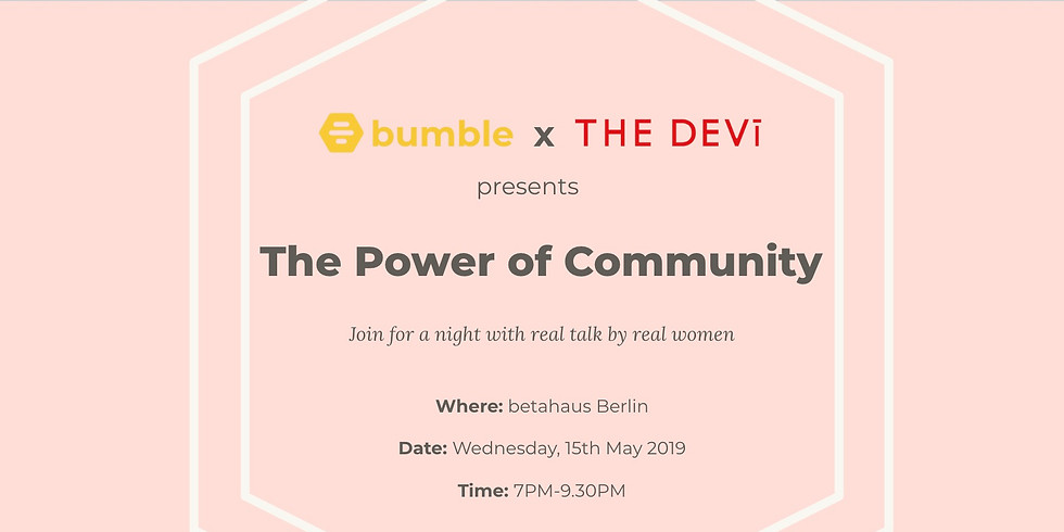 The Power of Community: Panel by Bumble x The Devi