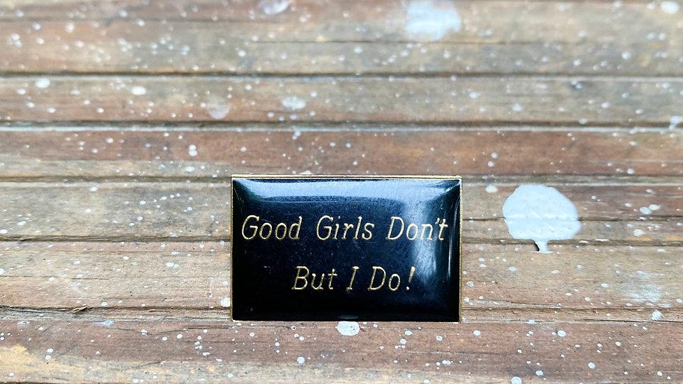 Good Girls Don't Pin