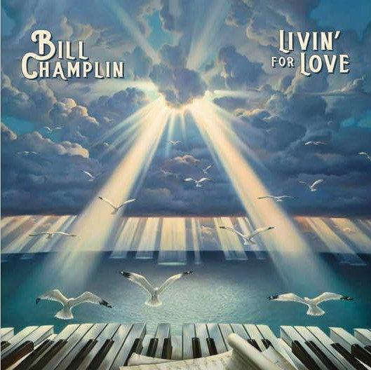 Livin' For Love - Bill Champlin AUTOGRAPHED