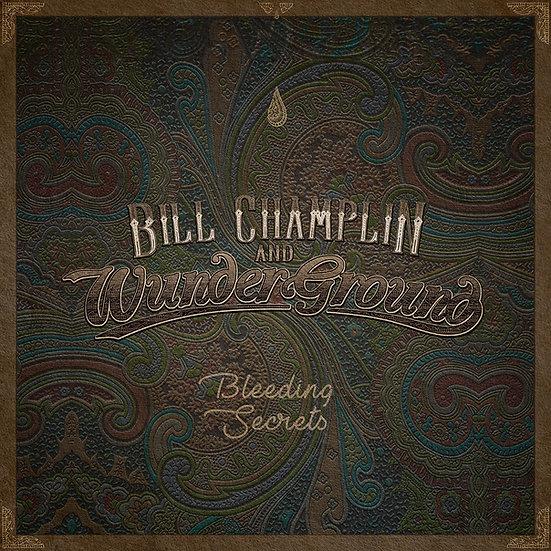 Bleeding Secrets - Bill Champlin and WunderGround