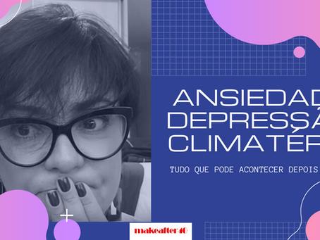 Ansiedade, Depressão e Climatério