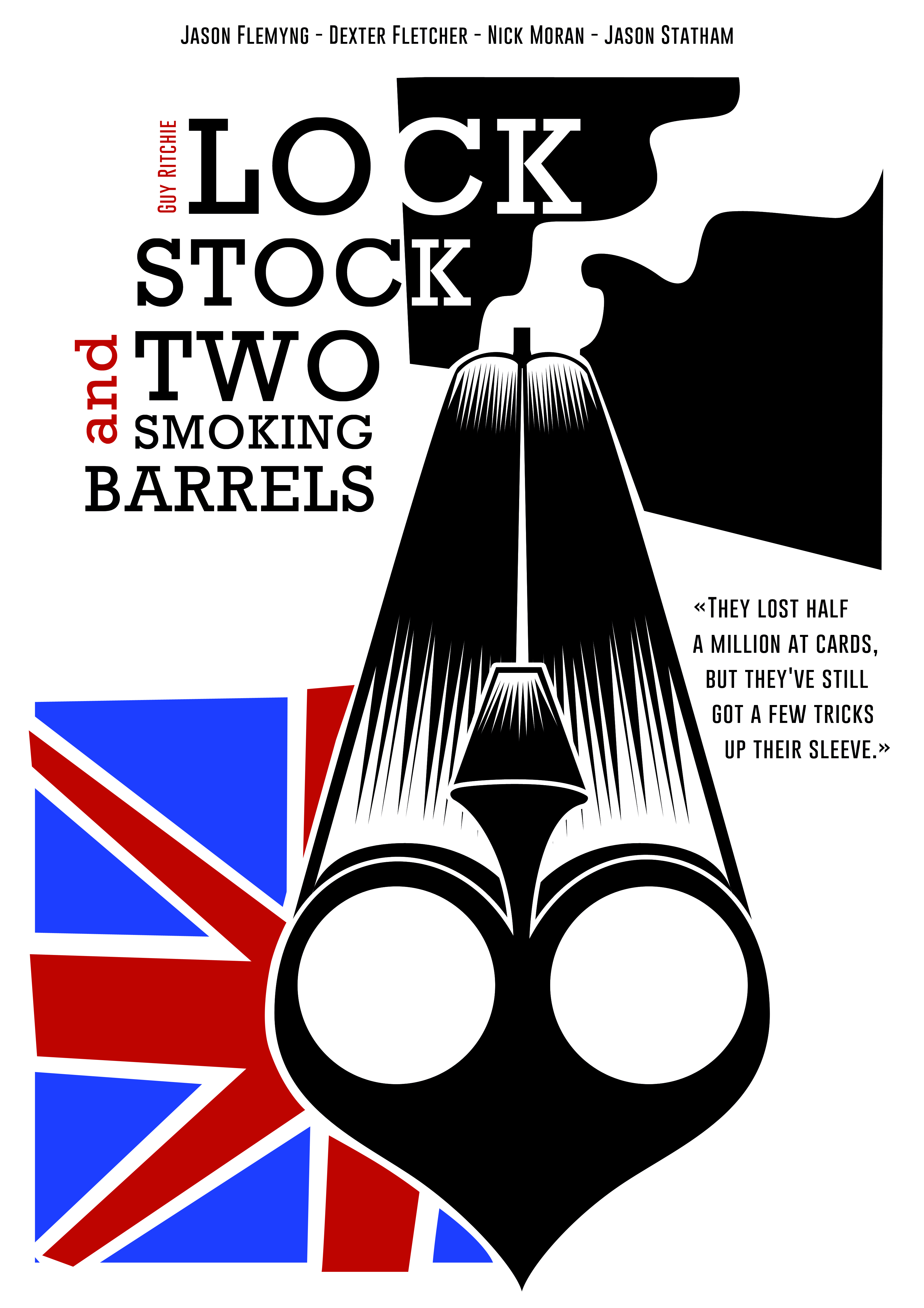 """""""Lock, stock and two smoking barrels"""