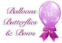 Balloons, Butterflies & Bows