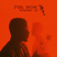 Føl Som - Brænder Ud - Mixed by Carsten Heller