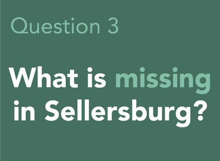 What is something you think is missing in Sellersburg?