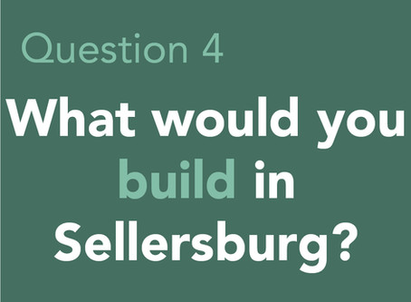 If you could build anything in Sellersburg, what would it be?