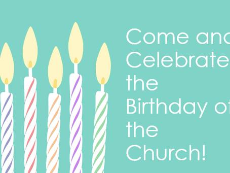 Celebrate the Church's birthday