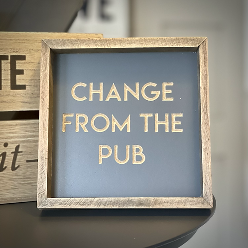 Change from the Pub