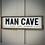 Thumbnail: Man Cave Plaque