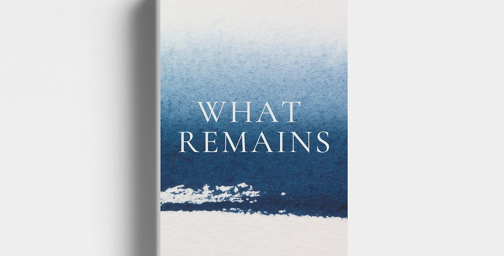 What Remains: Poems