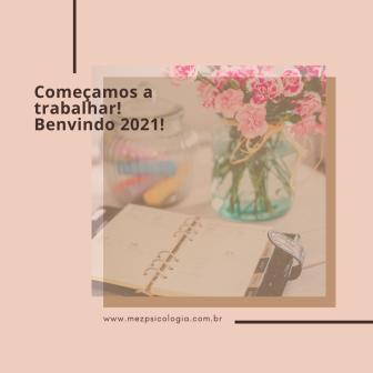 Começamos a trabalhar… Benvindo 2021!