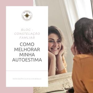 Constelação Familiar – Como melhorar minha autoestima