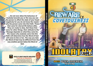 BEWARE OF COVETOUSNESS WHICH IS IDOLATRY VOLUME 2