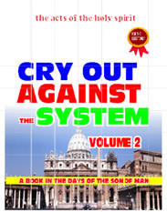 CRY OUT AGAINST THE SYSTEM (VOLUME 2)