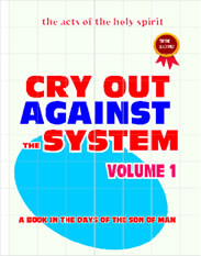 CRY OUT AGAINST THE SYSTEM (VOLUME 1)ed