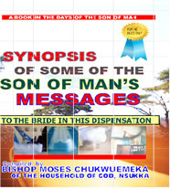 SYNOPSIS OF SOME OF THE SON OF MAN'S MESSAGES
