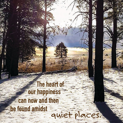 Happiness, Quiet Places