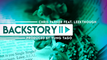 CHRIS PARKER - BACKSTORY FEAT. LEEKTHOUGH