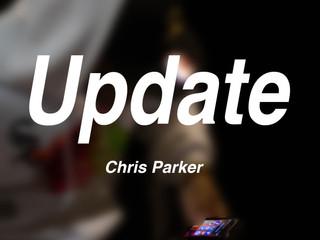 CHRIS PARKER - UPDATE