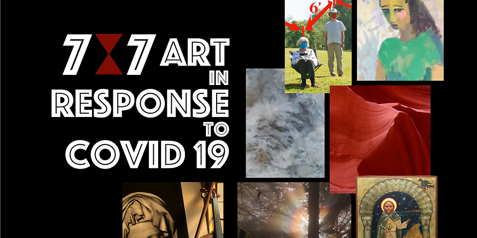 Online Art Exhibit: 7*7 Art in Response to COVID-19