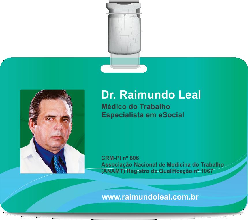 Médico do Trabalho Dr. Raimundo Leal