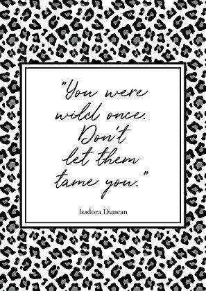 You were wild