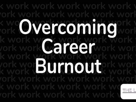 Handling Burnout From Your Career