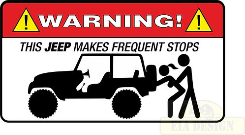 JEEP , OFF ROAD FUNNY WARNING STICKERS -WARNING FREQUENT STOP